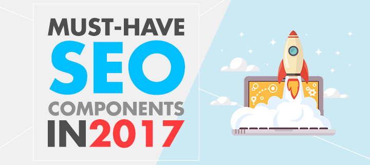 Must-Have SEO Components this 2017 for Your Website
