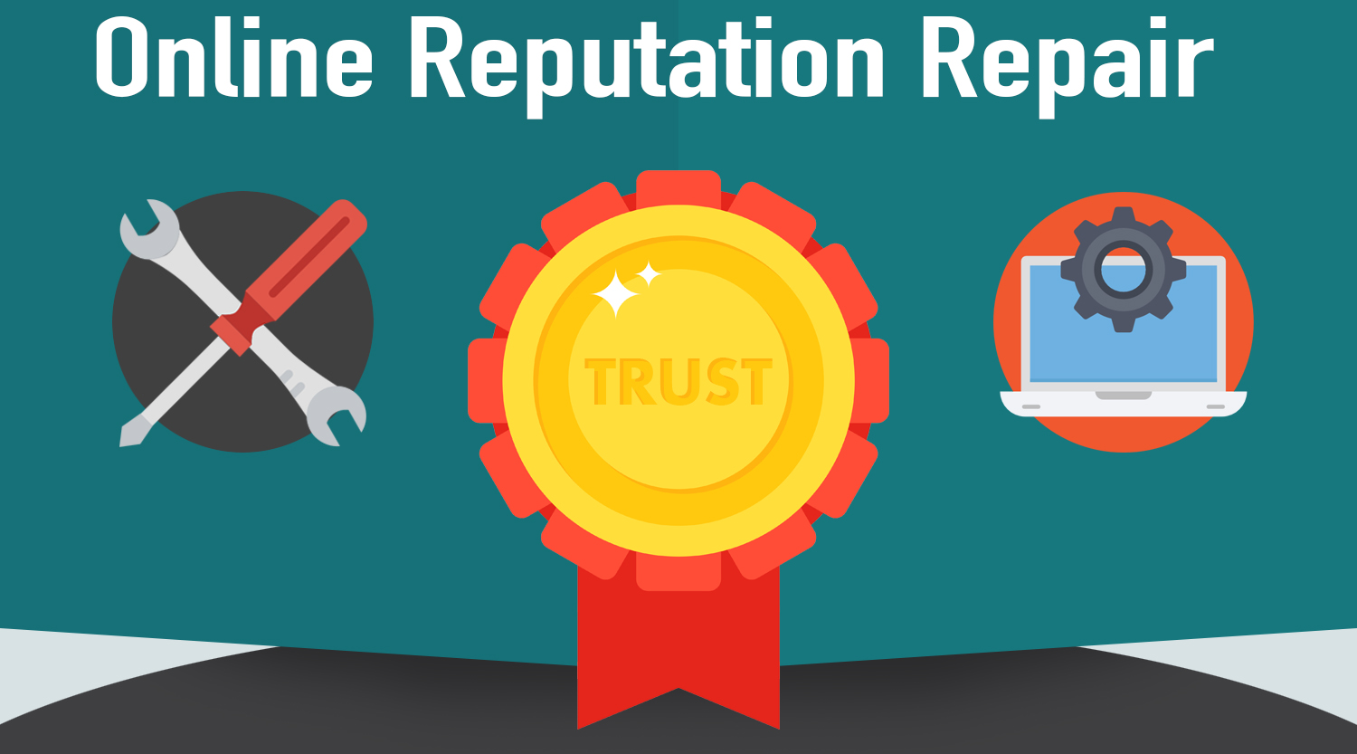 Earn your Potential Customers' Trust through Online Reputation Repair